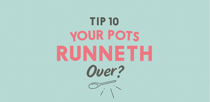 Your Pots Runneth Over?